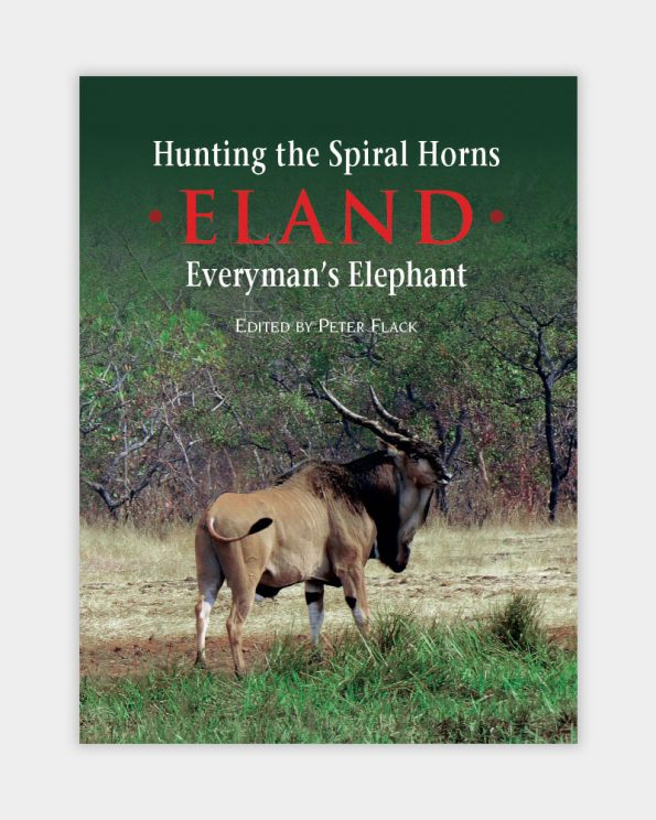Hunting the Spiral Horns - Eland, Everyman's Elephant